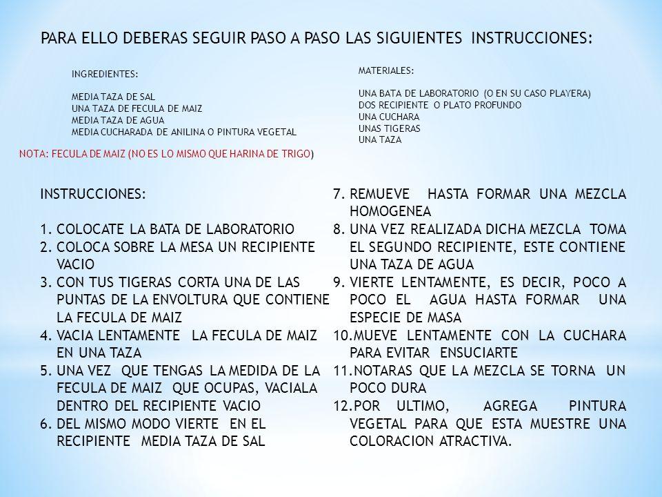 PARA ELLO DEBERAS SEGUIR PASO A PASO LAS SIGUIENTES INSTRUCCIONES: