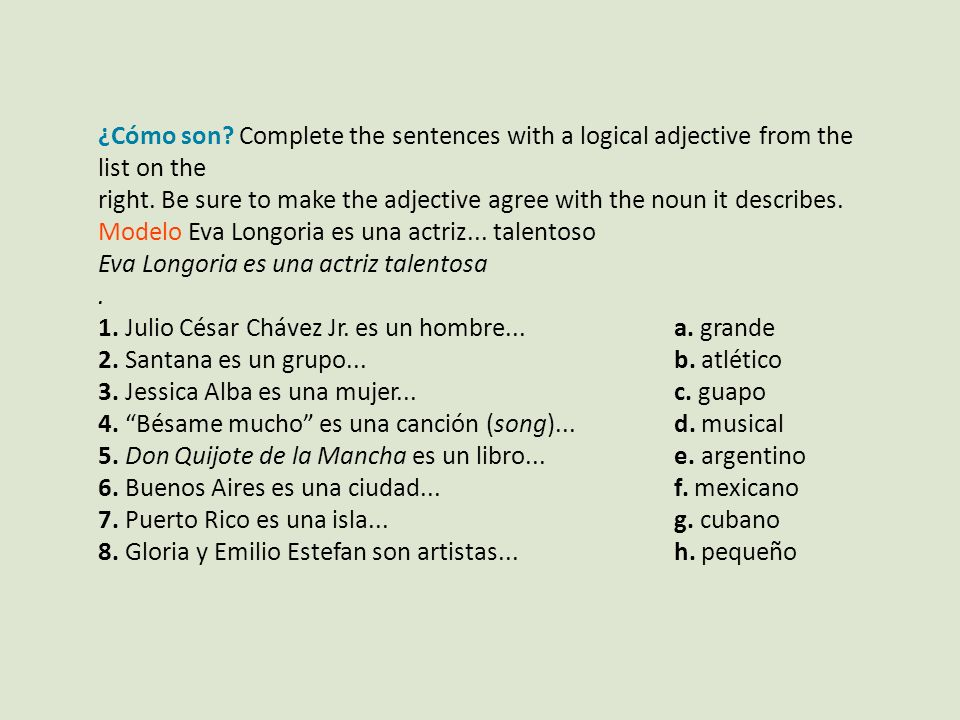 ¿Cómo son Complete the sentences with a logical adjective from the list on the