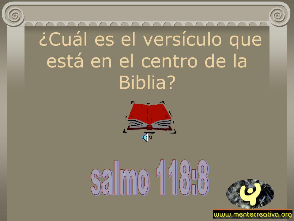 ¿Cuál es el versículo que está en el centro de la Biblia