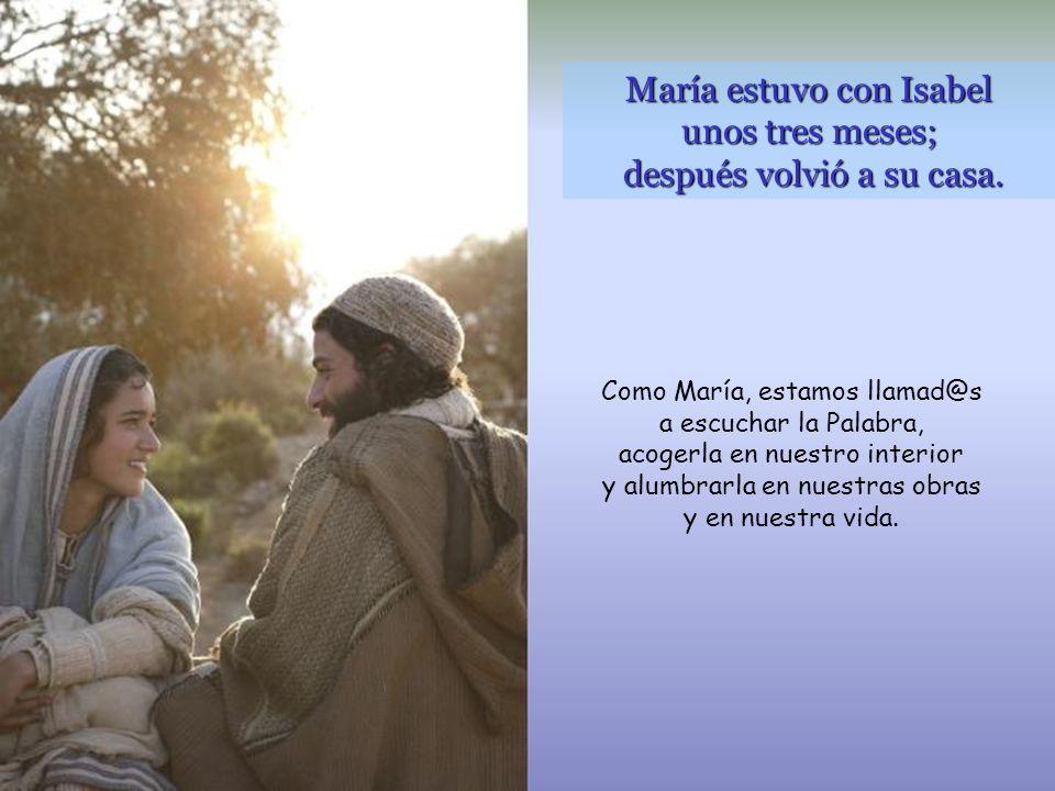 María estuvo con Isabel unos tres meses; después volvió a su casa.