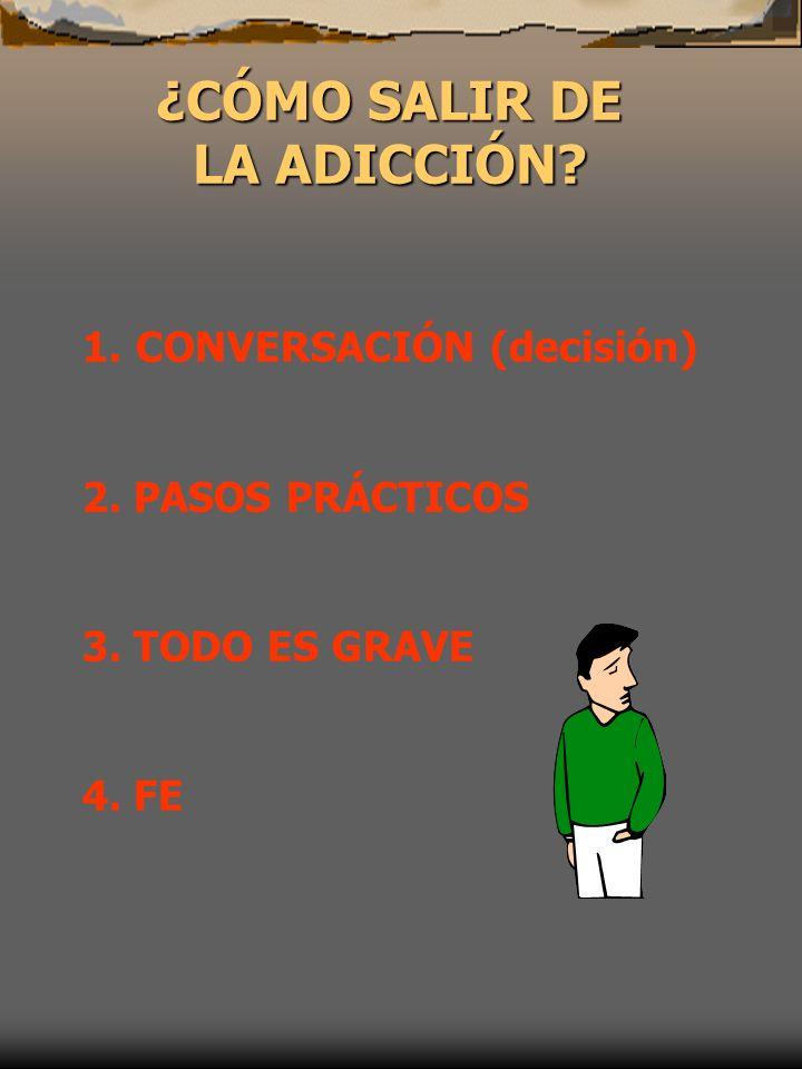 ¿CÓMO SALIR DE LA ADICCIÓN
