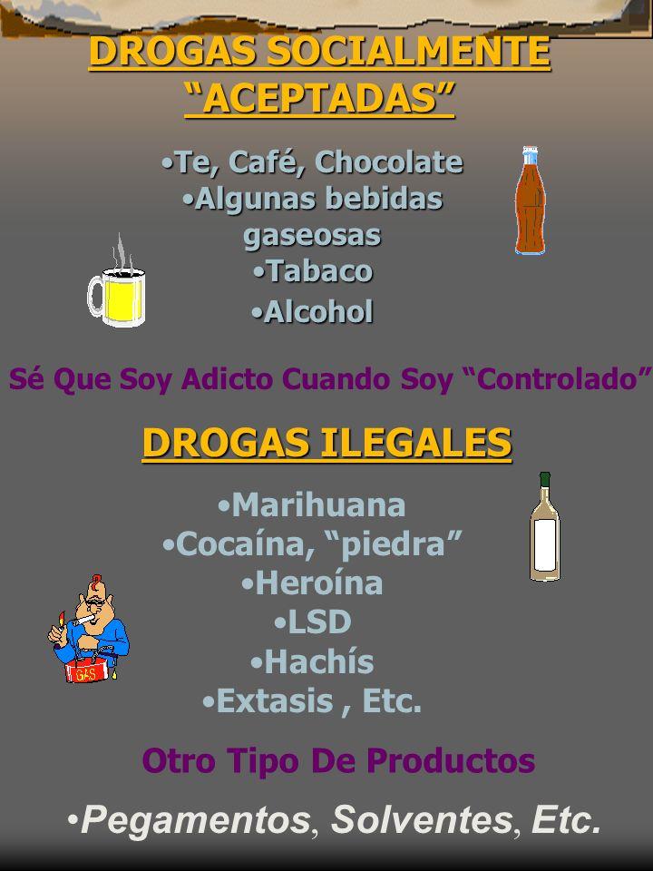 DROGAS SOCIALMENTE ACEPTADAS DROGAS ILEGALES
