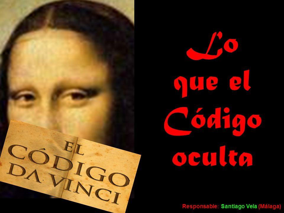 Lo que el Código oculta Responsable: Santiago Vela (Málaga)