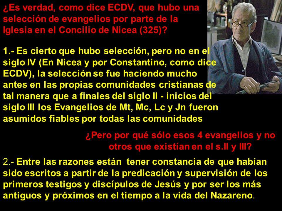 ¿Es verdad, como dice ECDV, que hubo una selección de evangelios por parte de la Iglesia en el Concilio de Nicea (325)