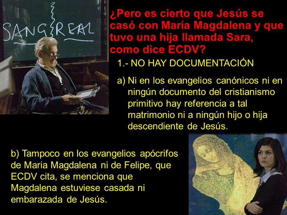 ¿Pero es cierto que Jesús se casó con María Magdalena y que tuvo una hija llamada Sara, como dice ECDV