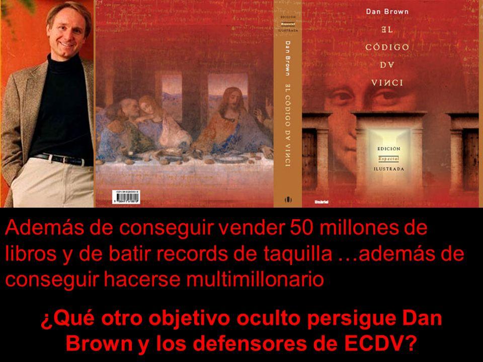 ¿Qué otro objetivo oculto persigue Dan Brown y los defensores de ECDV