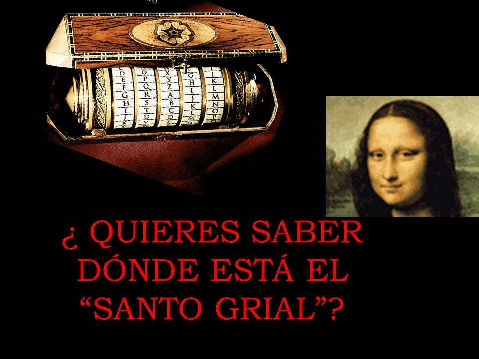 ¿ QUIERES SABER DÓNDE ESTÁ EL SANTO GRIAL