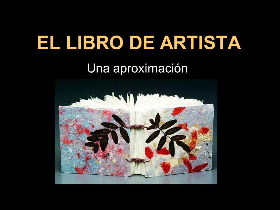 EL LIBRO DE ARTISTA Una aproximación