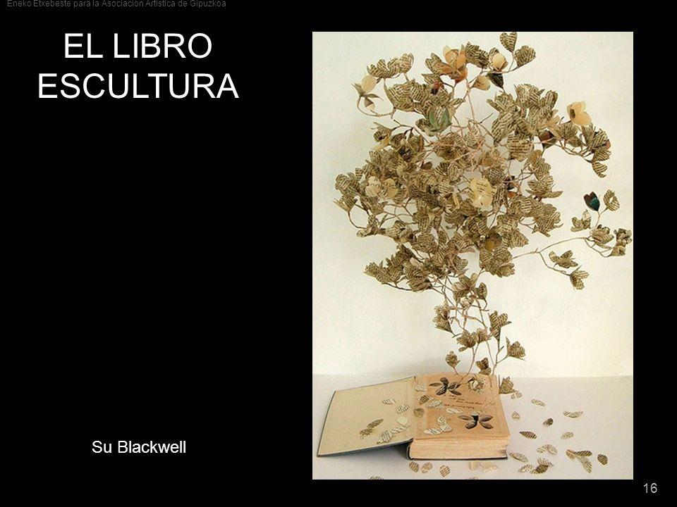 EL LIBRO ESCULTURA Su Blackwell