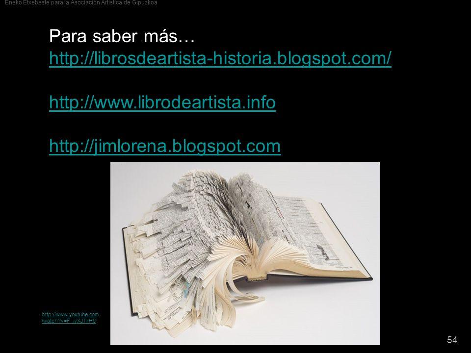 Para saber más… http://librosdeartista-historia.blogspot.com/