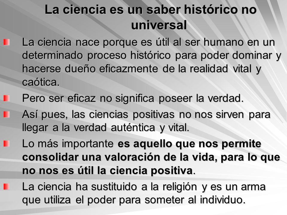 La ciencia es un saber histórico no universal