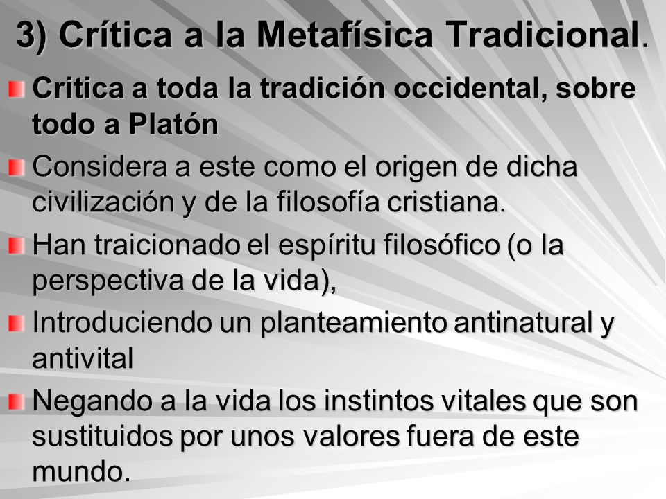 3) Crítica a la Metafísica Tradicional.