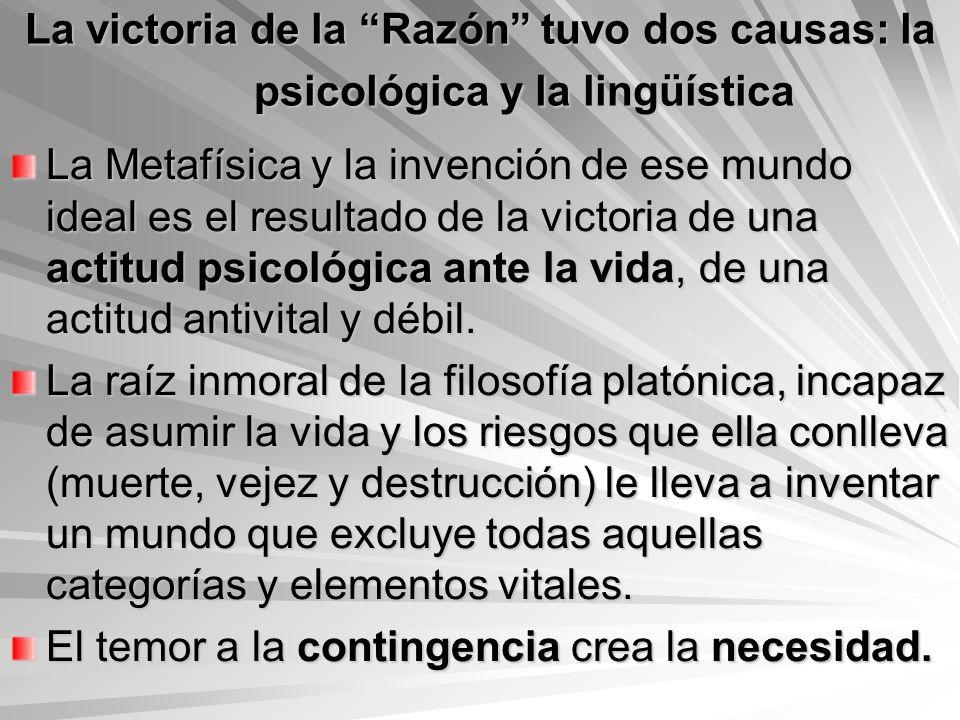 La victoria de la Razón tuvo dos causas: la psicológica y la lingüística