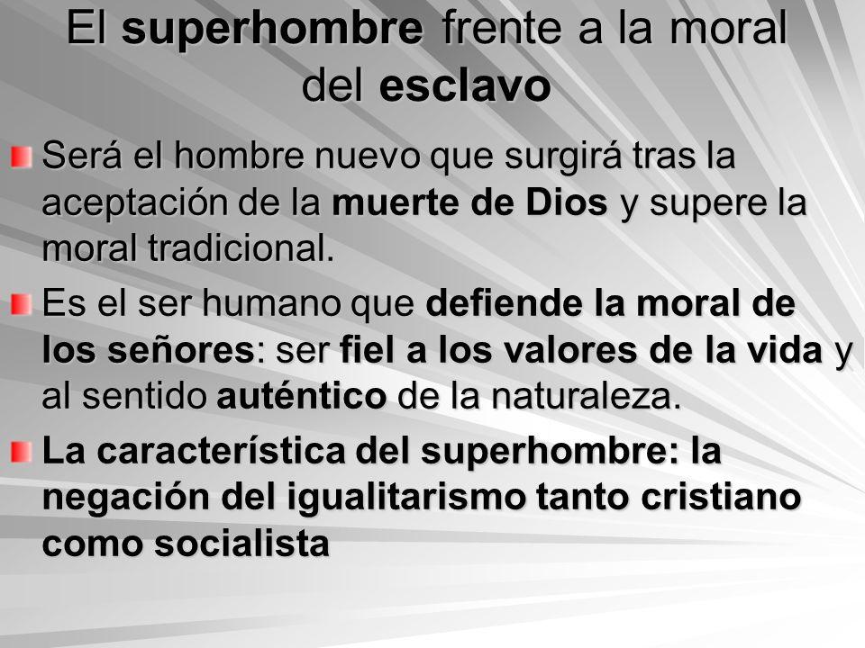 El superhombre frente a la moral del esclavo