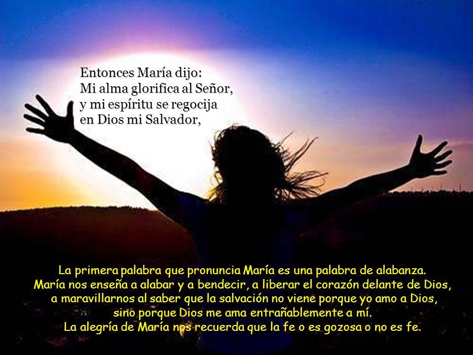 La alegría de María nos recuerda que la fe o es gozosa o no es fe.