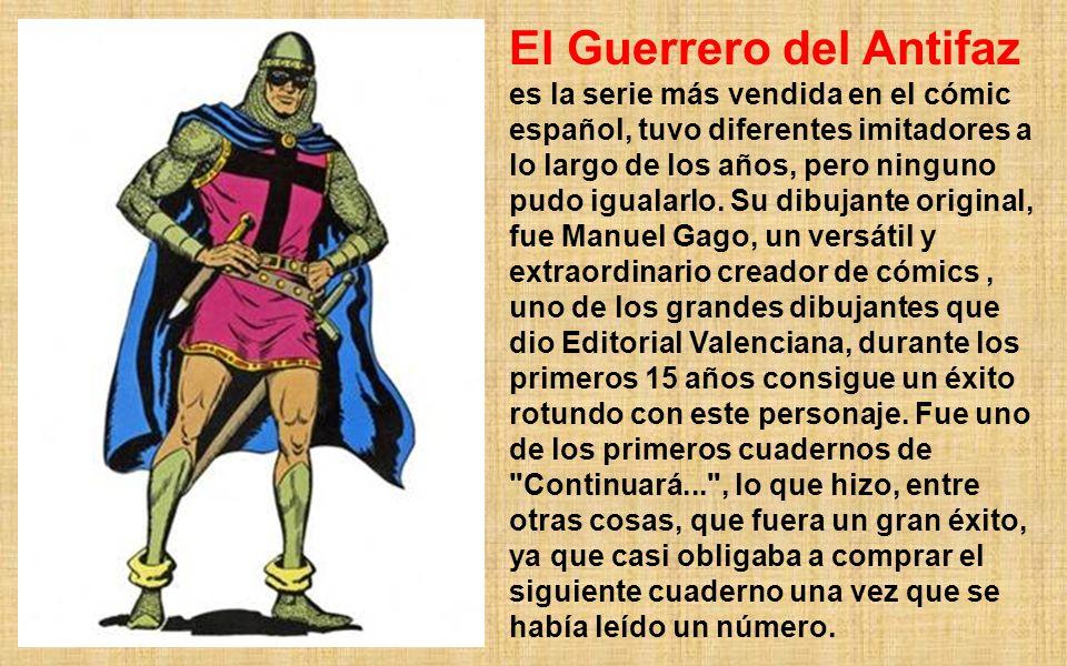 El Guerrero del Antifaz es la serie más vendida en el cómic español, tuvo diferentes imitadores a lo largo de los años, pero ninguno pudo igualarlo.
