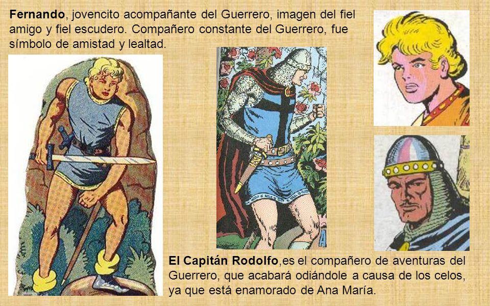 Fernando, jovencito acompañante del Guerrero, imagen del fiel amigo y fiel escudero. Compañero constante del Guerrero, fue símbolo de amistad y lealtad.