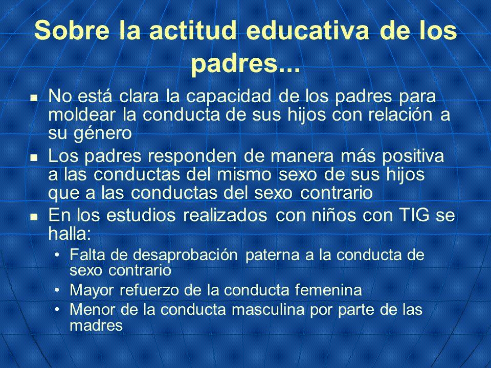 Sobre la actitud educativa de los padres...