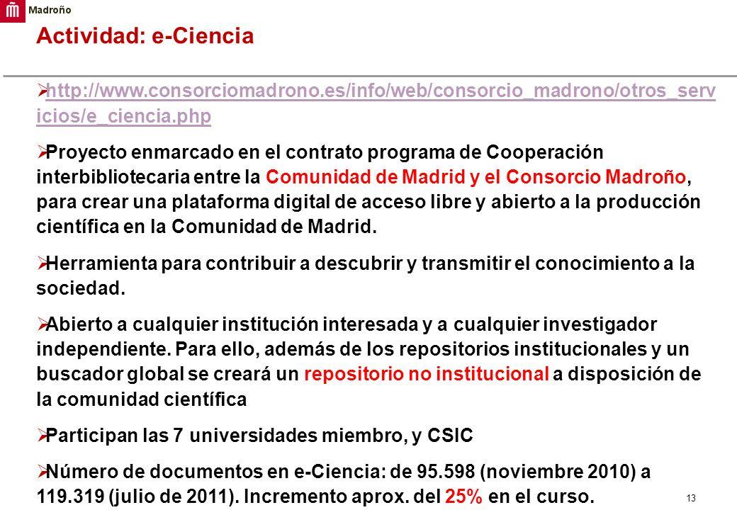 Actividad: e-Ciencia http://www.consorciomadrono.es/info/web/consorcio_madrono/otros_servicios/e_ciencia.php.
