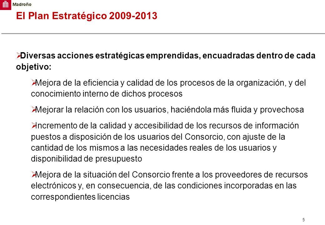 El Plan Estratégico 2009-2013 Diversas acciones estratégicas emprendidas, encuadradas dentro de cada objetivo: