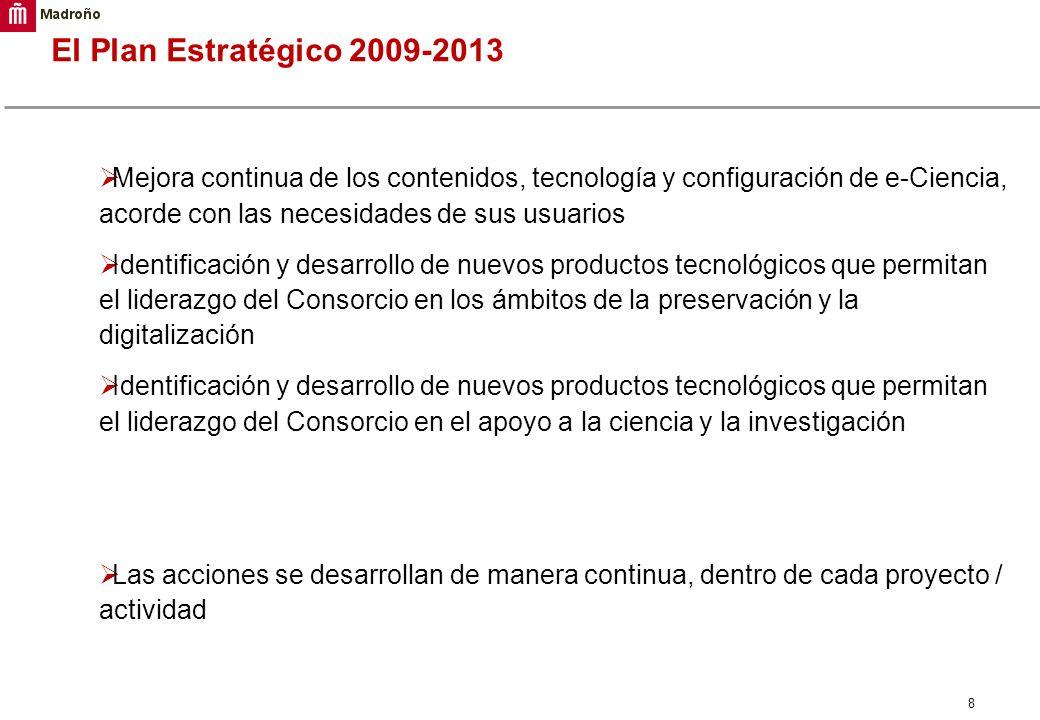 El Plan Estratégico 2009-2013 Mejora continua de los contenidos, tecnología y configuración de e-Ciencia, acorde con las necesidades de sus usuarios.