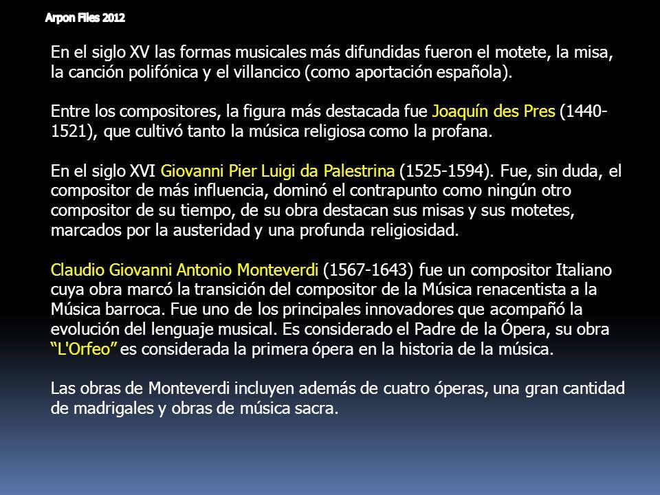 En el siglo XV las formas musicales más difundidas fueron el motete, la misa, la canción polifónica y el villancico (como aportación española).