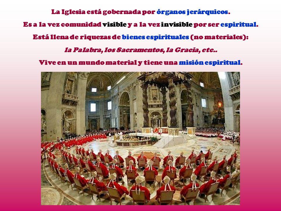 La Iglesia está gobernada por órganos jerárquicos.