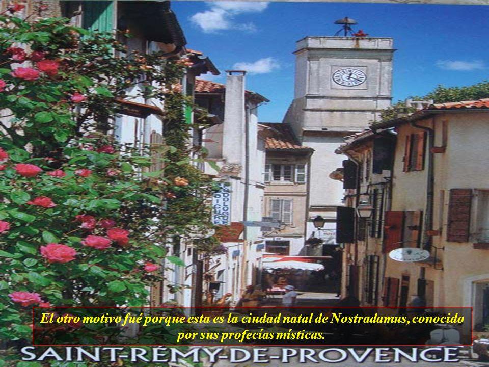 El otro motivo fué porque esta es la ciudad natal de Nostradamus, conocido por sus profecías místicas.