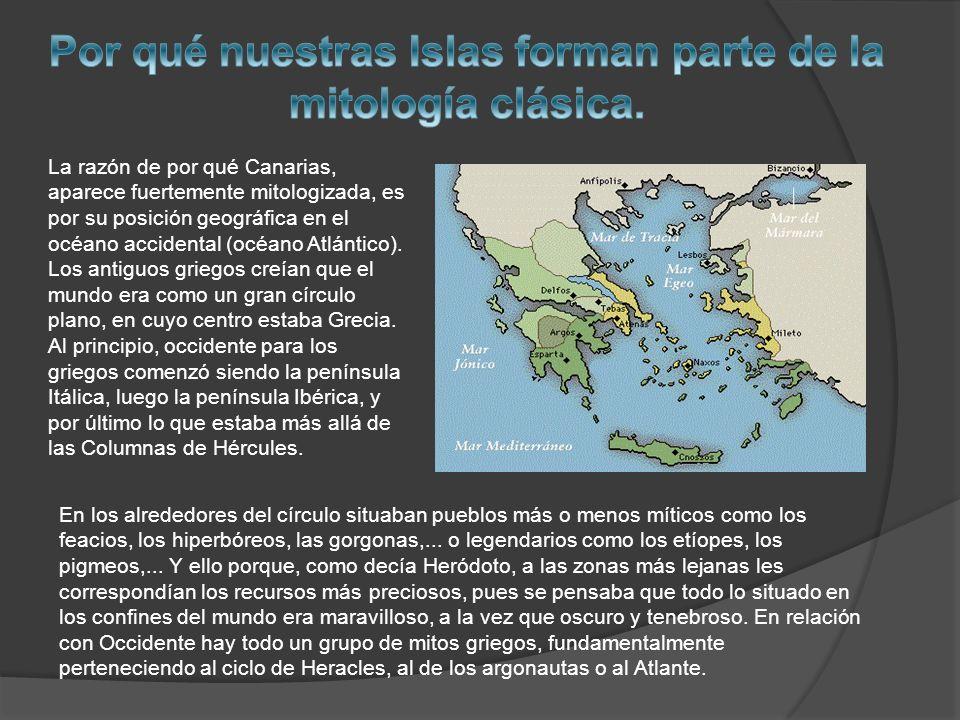 Por qué nuestras Islas forman parte de la mitología clásica.