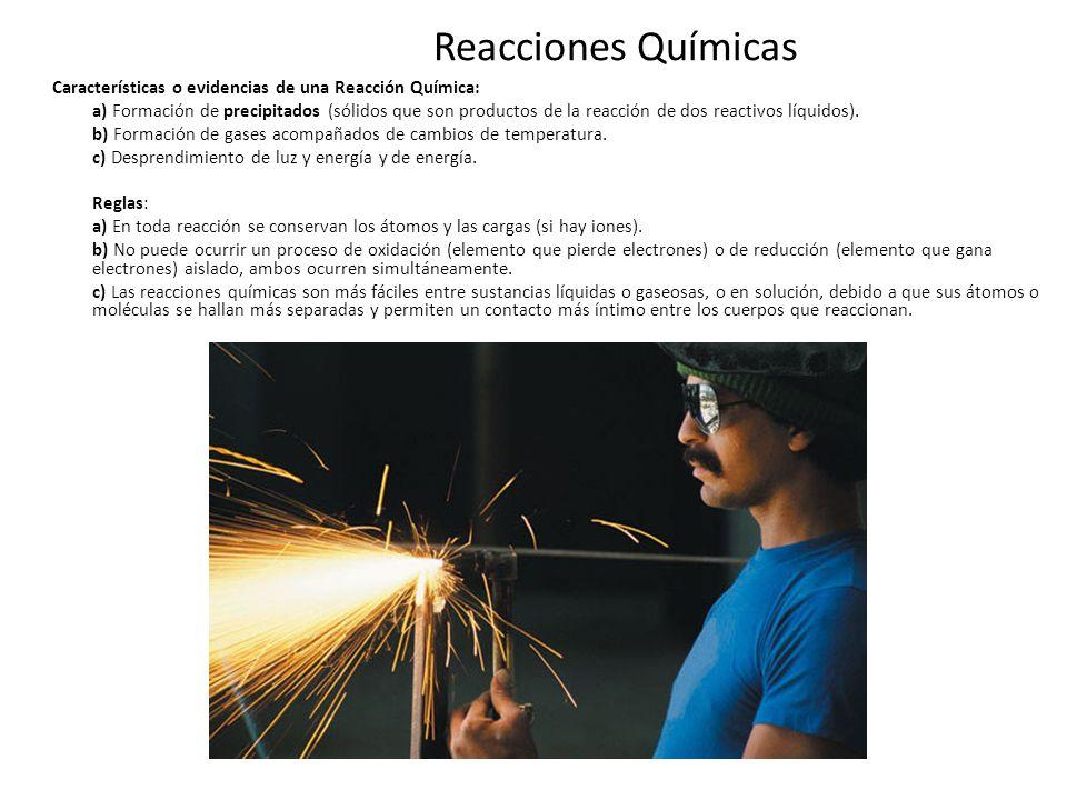 Reacciones Químicas Características o evidencias de una Reacción Química: