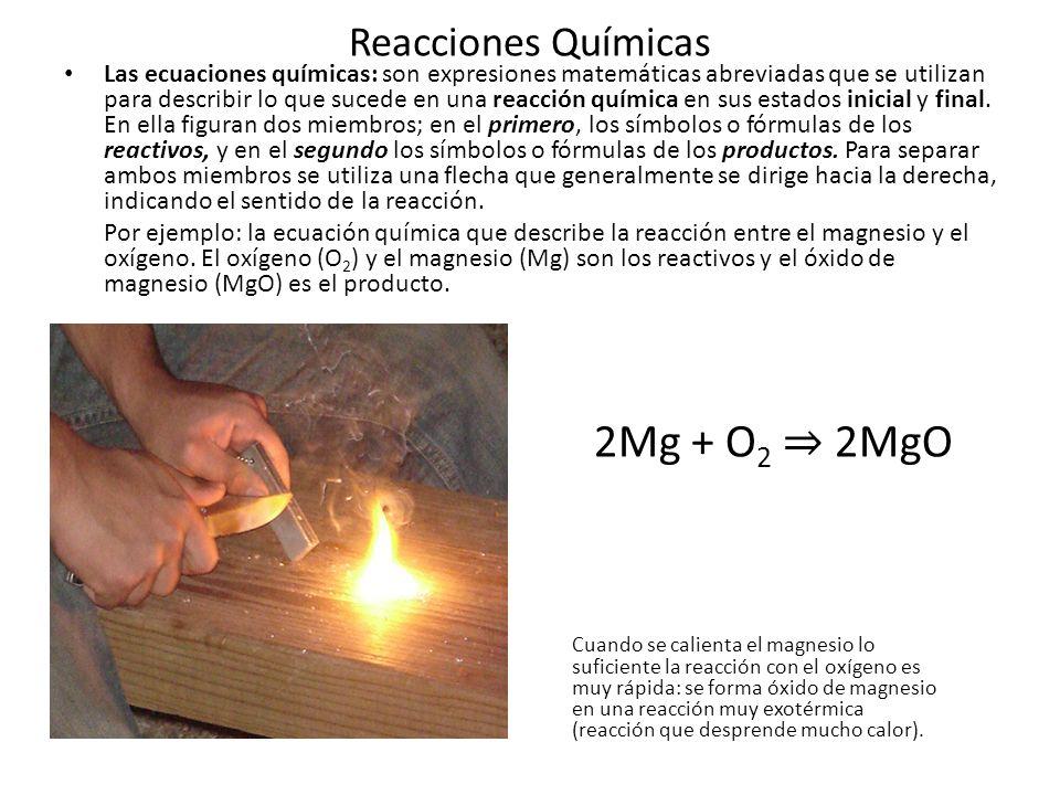 2Mg + O2 ⇒ 2MgO Reacciones Químicas