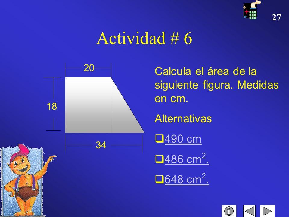 Actividad # 6 Calcula el área de la siguiente figura. Medidas en cm.