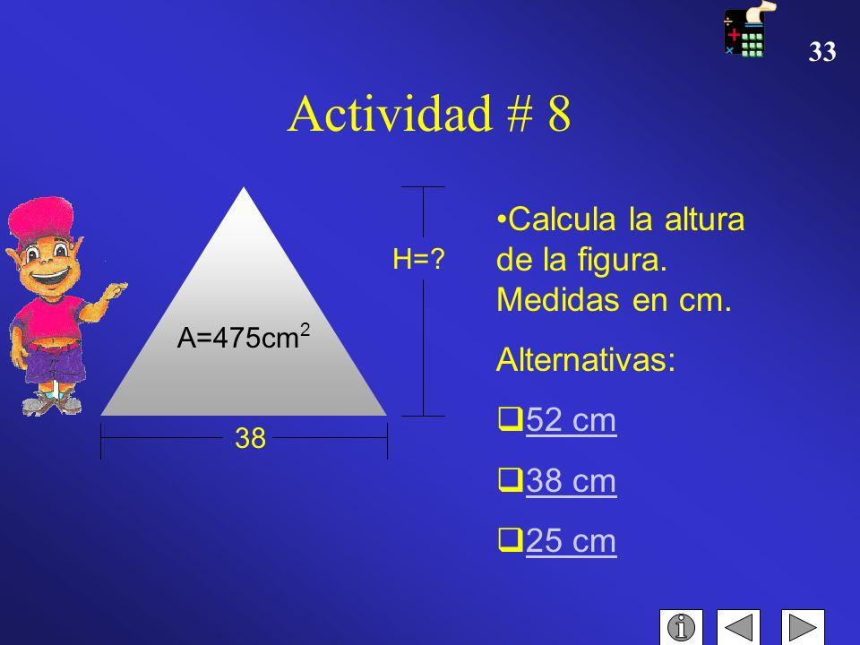 Actividad # 8 Calcula la altura de la figura. Medidas en cm.