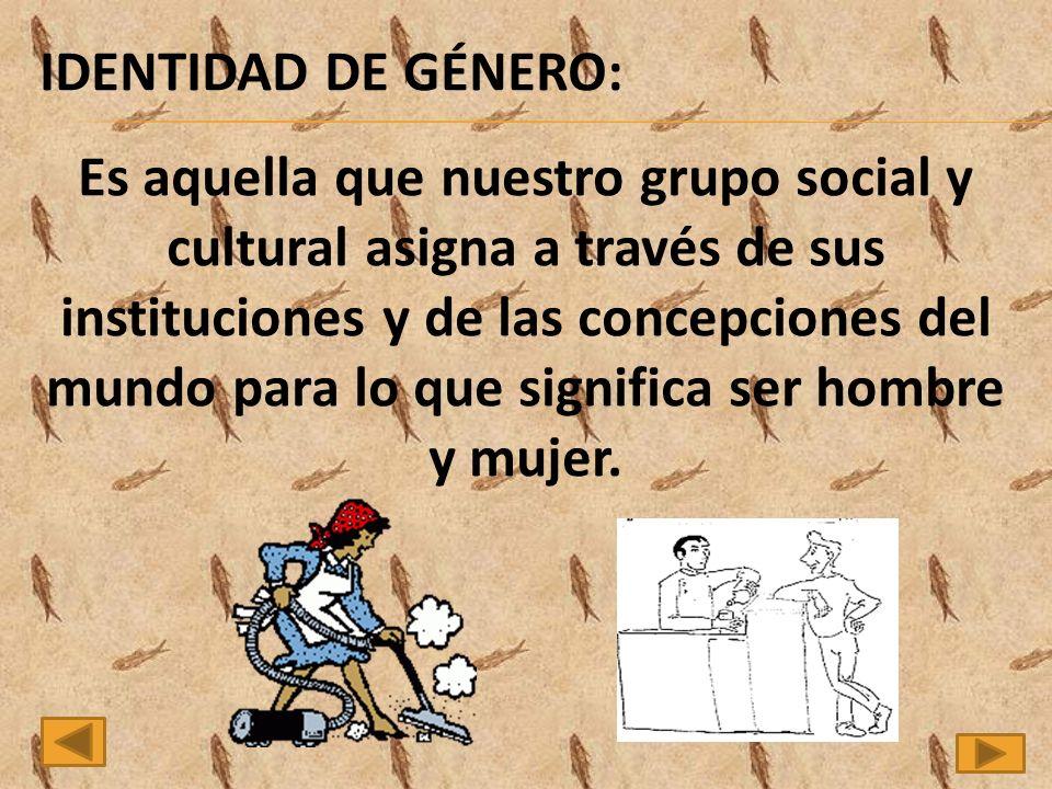 IDENTIDAD DE GÉNERO: