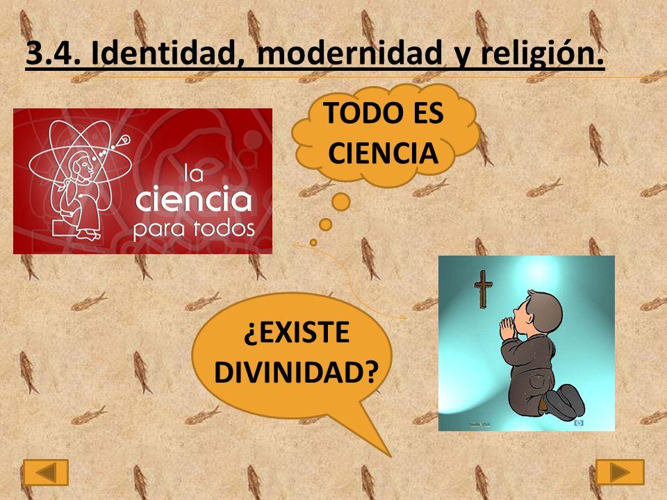 3.4. Identidad, modernidad y religión.
