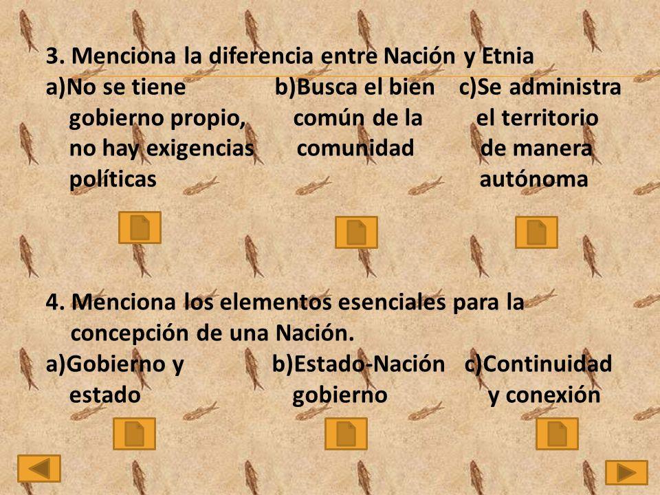 3. Menciona la diferencia entre Nación y Etnia