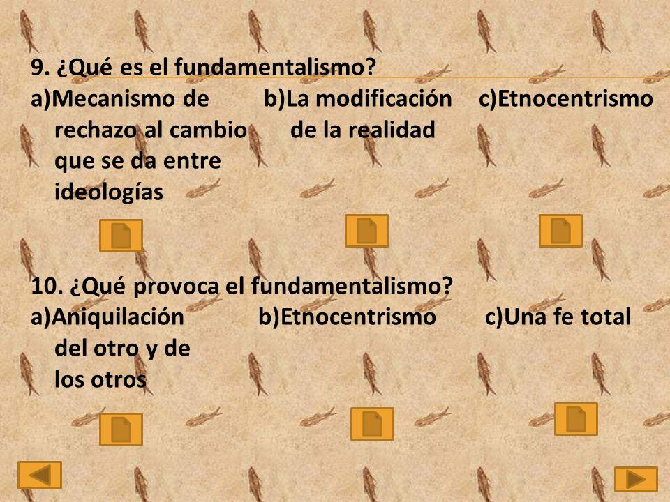 9. ¿Qué es el fundamentalismo