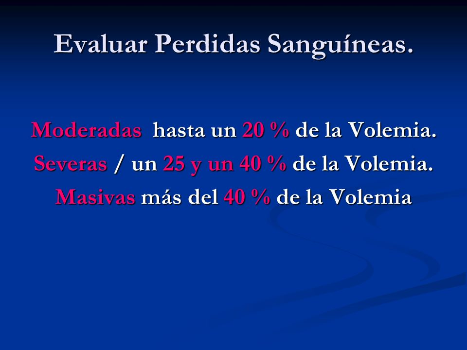 Evaluar Perdidas Sanguíneas.