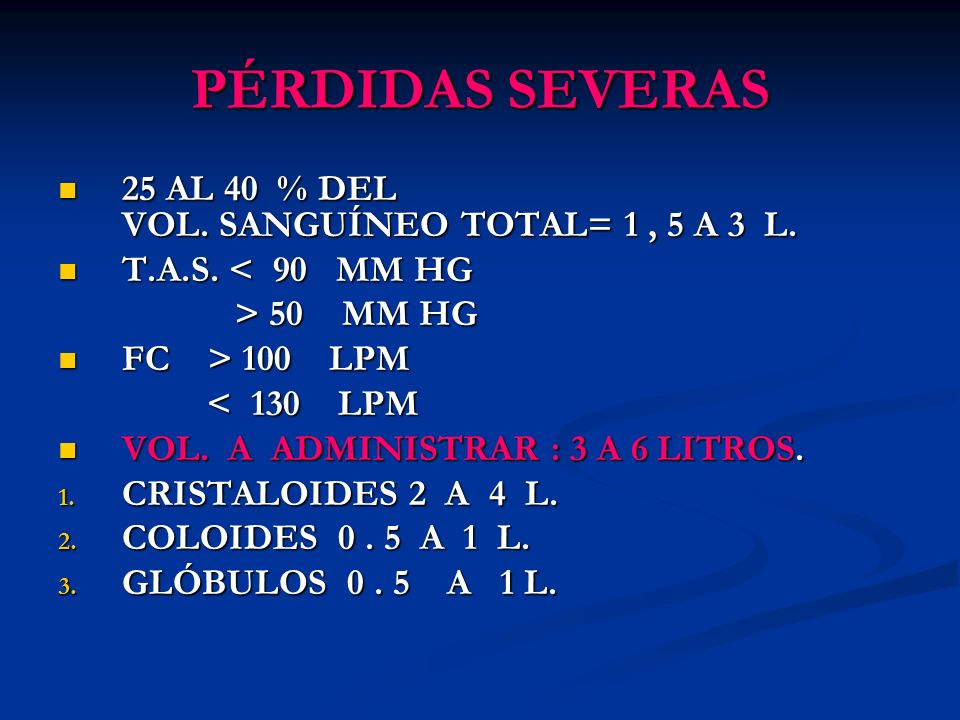 PÉRDIDAS SEVERAS 25 AL 40 % DEL VOL. SANGUÍNEO TOTAL= 1 , 5 A 3 L.