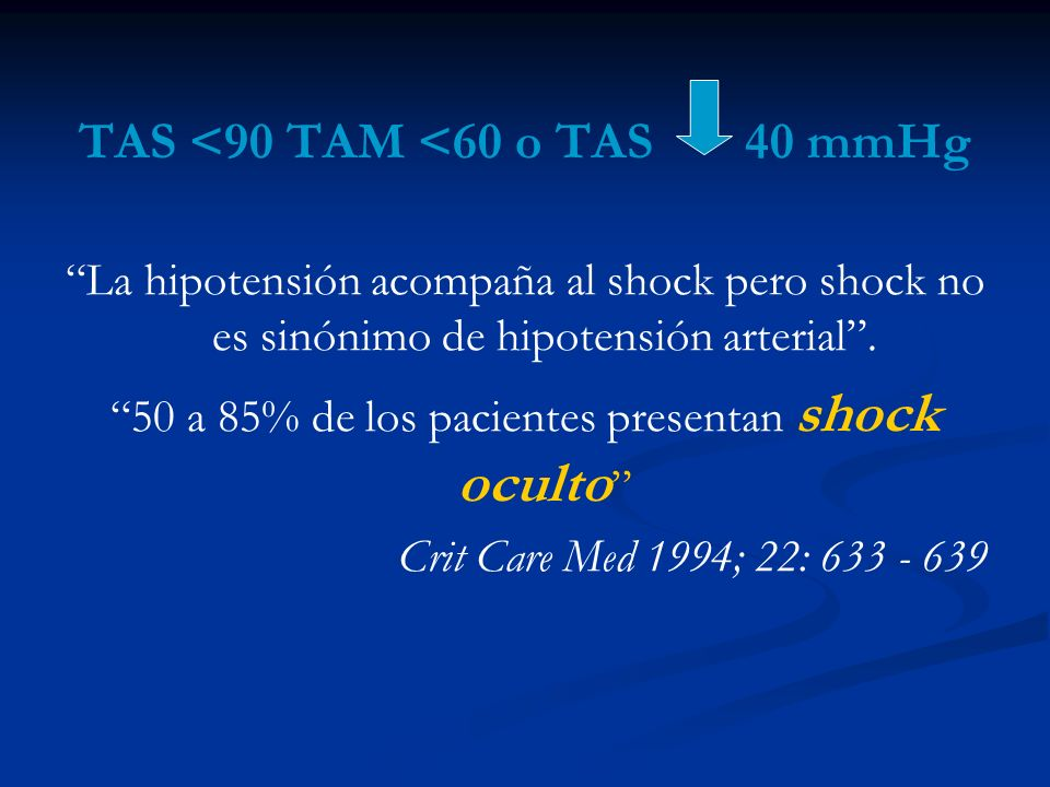 TAS <90 TAM <60 o TAS 40 mmHg