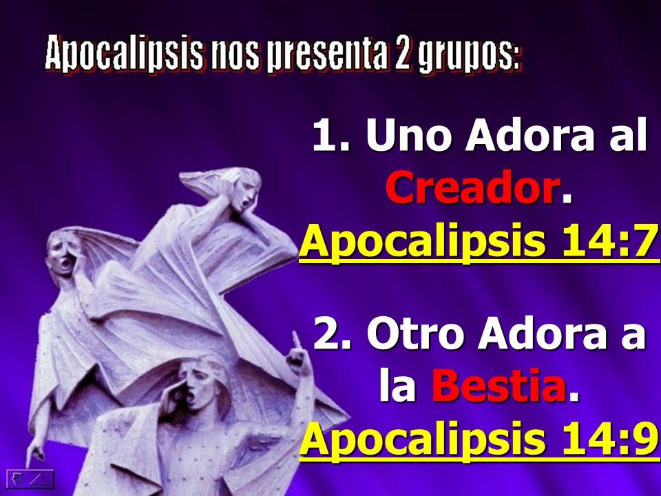 1. Uno Adora al Creador. Apocalipsis 14:7