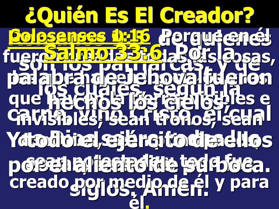 Salmo 33:6 Por la palabra de Jehová fueron hechos los cielos;