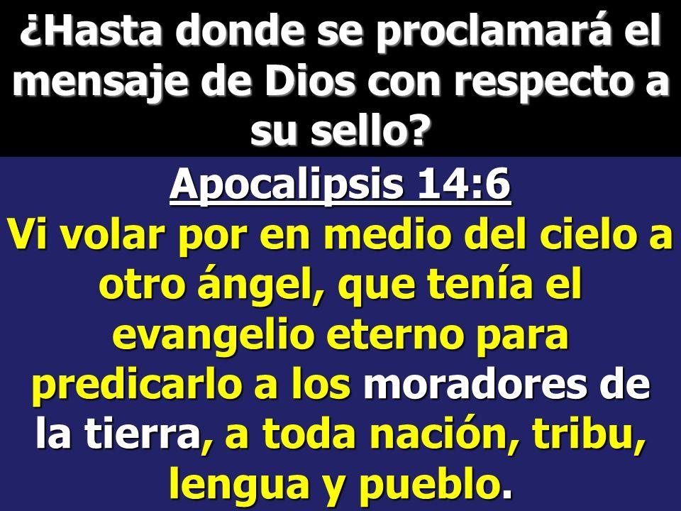 ¿Hasta donde se proclamará el mensaje de Dios con respecto a su sello