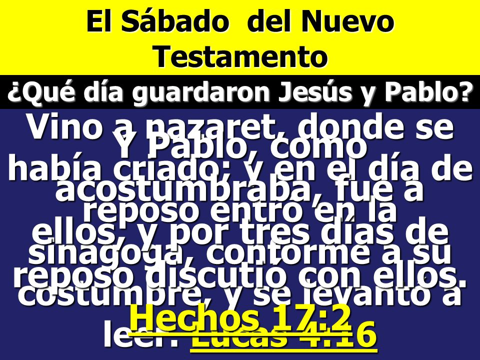 El Sábado del Nuevo Testamento ¿Qué día guardaron Jesús y Pablo