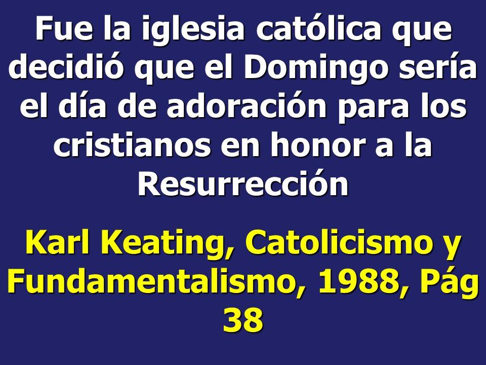 Karl Keating, Catolicismo y Fundamentalismo, 1988, Pág 38