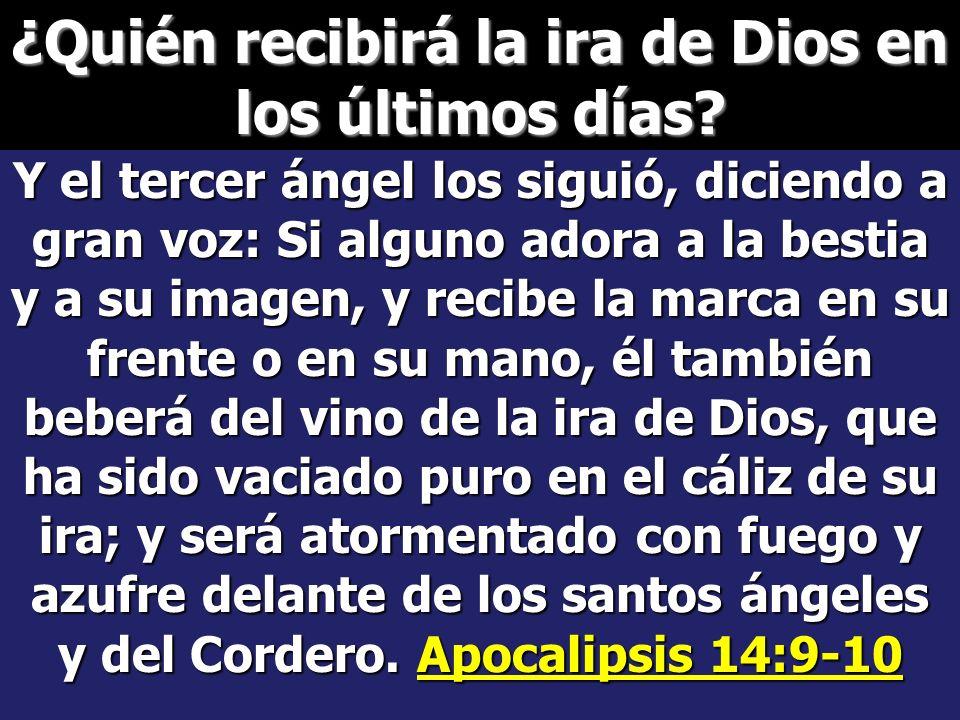 ¿Quién recibirá la ira de Dios en los últimos días