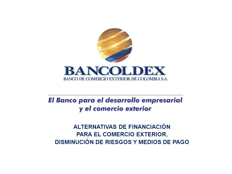 ALTERNATIVAS DE FINANCIACIÓN PARA EL COMERCIO EXTERIOR,