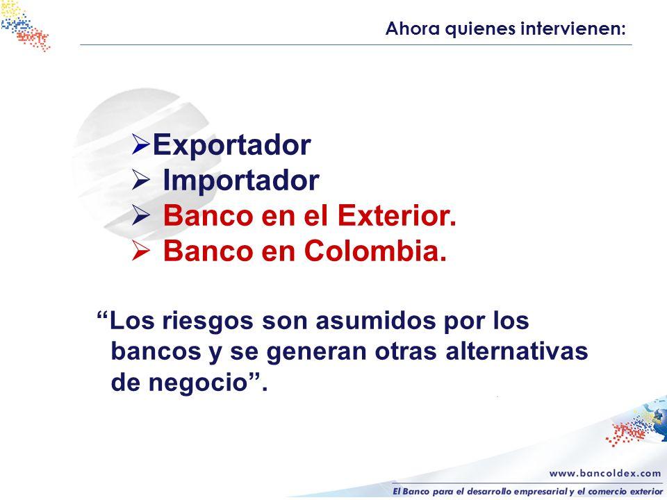 Exportador Importador Banco en el Exterior. Banco en Colombia.
