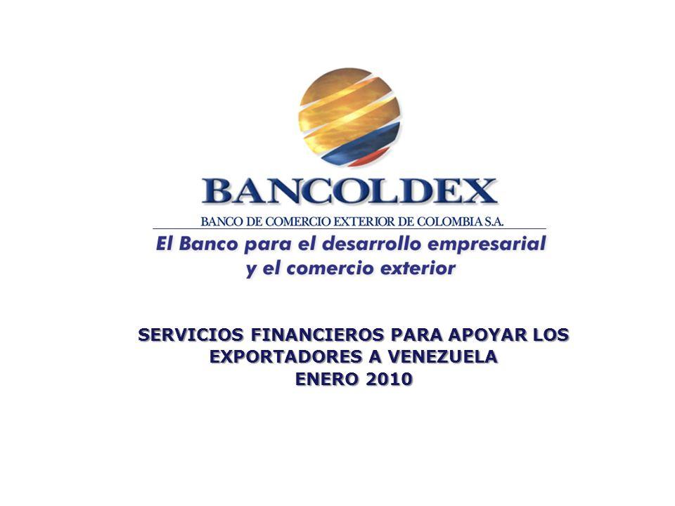 SERVICIOS FINANCIEROS PARA APOYAR LOS EXPORTADORES A VENEZUELA