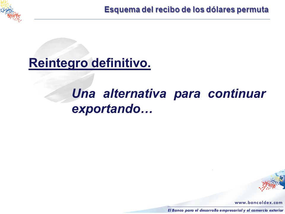 Reintegro definitivo. Una alternativa para continuar exportando…